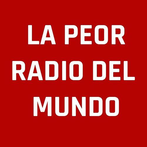 La Peor Radio del Mundo